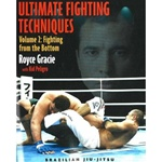 Ultimate Fighting Techniques Vol 2 by Royce Gracie with Kid Peligro